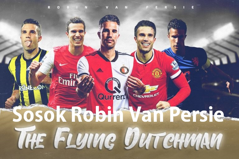 Sosok Robin Van Persie Flying Dutchman